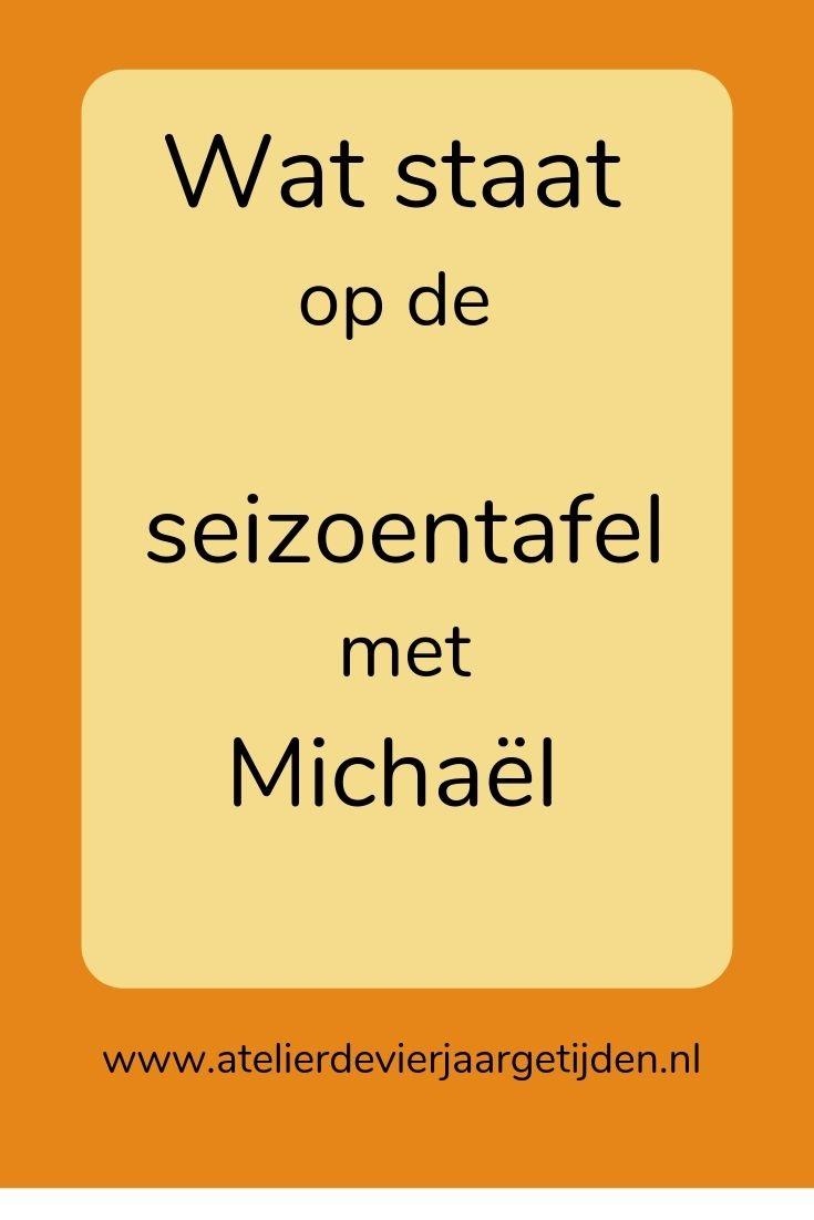 Pin voor de MIchaël seizoentafel